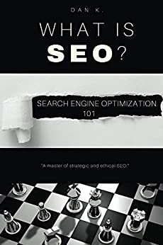 What Is SEO? Search Engine Optimization 101 by [Kerns, Dan]
