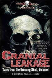 Cranial Leakage: Volume 1 (Tales from the Grinning Skull) by R. J. Fanucchi (2014-11-07)