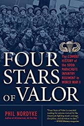 Four Stars of Valor: The Combat History of the 505th Parachute Infantry Regiment in World War II by Phil Nordyke (2010-11-12)