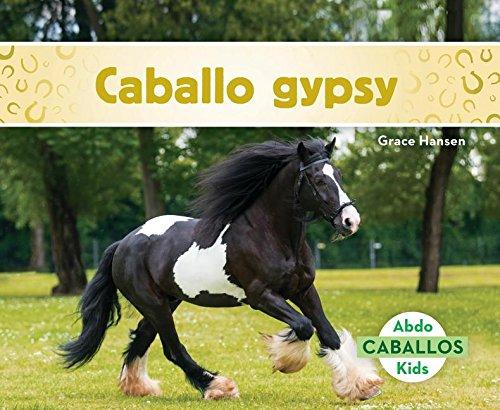 Caballo Gypsy (Gypsy Horses) (Spanish Version) (Caballos/ Horses) por Grace Hansen