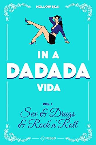 In A Da Da Da Vida: Vol. 1 - Sex & Drugs & Rock'n'Roll