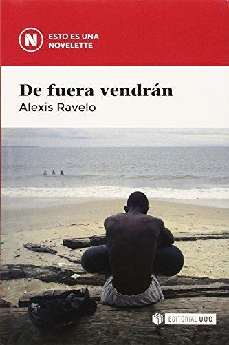 Descargar Libro De Fuera Vendrán (Novelette) de Alexis Ravelo