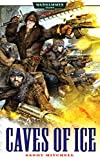 Caves of Ice (Ciaphas Cain Book 2) (English Edition)