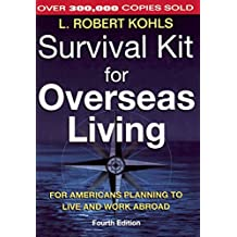 Survival Kit for Overseas Living: For Americans Planning to Live and Work Abroad (English Edition)
