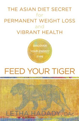 Feed Your Tiger: The Asian Diet Secret for Permanent Weight Loss and Vibrant Health