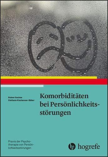Komorbiditäten bei Persönlichkeitsstörungen (Praxis der Psychotherapie von Persönlichkeitsstörungen)