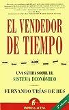 El Vendedor de Tiempo / The Time Salesman by Fernando Trias de Bes (2005-06-02)