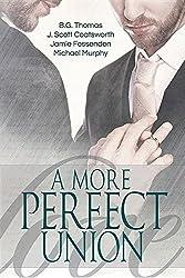 A More Perfect Union by B G Thomas (2016-06-26)