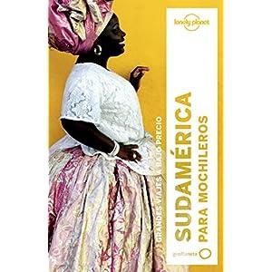 Sudamérica para mochileros (Lonely Planet-Guías de país)