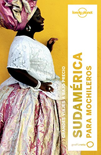 Sudamérica para mochileros 3 (Guías de País Lonely Planet) por Regis St.Louis