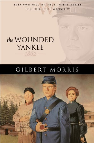 The Wounded Yankee House Of Winslow Book 10