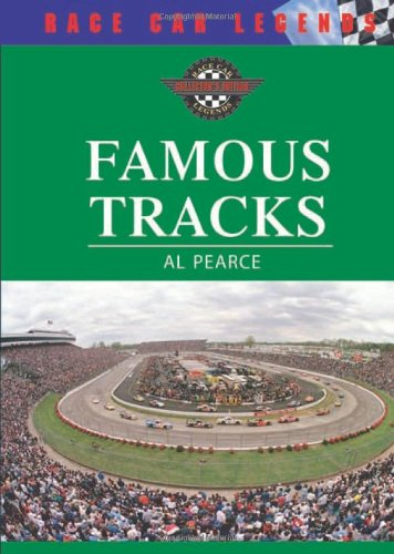 Famous Tracks (Race Car Legends: Collector's Edition) por Al Pearce