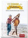 100 Dinge, die Großeltern einmal im Leben getan haben sollten: 100 kreative Ideen