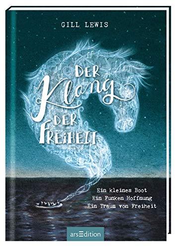 Buchseite und Rezensionen zu 'Der Klang der Freiheit: Ein kleines Boot - Ein Funken Hoffnung - Ein Traum von Freiheit' von Gill Lewis