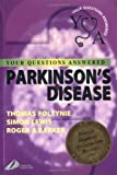 Parkinson's Disease: Your Questions Answered, 1e