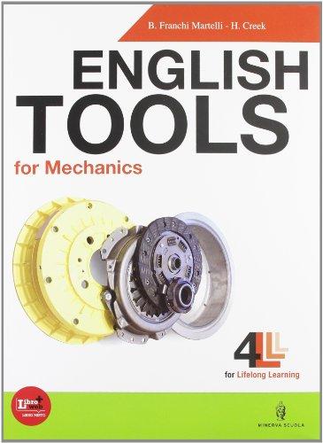 English tools for mechanics. Con Basic english tool. Per le Scuole superiori. Con CD Audio. Con espansione online