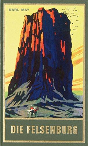 Die Felsenburg: Reiseerzählung Satan und Ischariot I, Band 20 der Gesammelten Werke (Karl Mays Gesammelte Werke)
