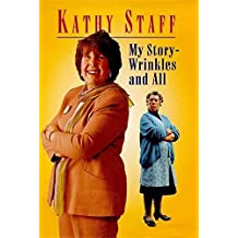 My Story, Wrinkles & All by Kathy Staff (1999-06-05)