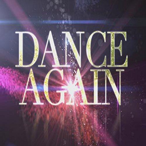 Dance Again - Single (Tribute to Jennifer Lopez & Pitbull) [Explicit]