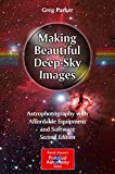 Making Beautiful Deep-Sky Images: Astrophotography with Affordable Equipment and Software (The Patrick Moore Practical Astronomy Series) (English Edition)