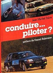 Conduire, piloter ?