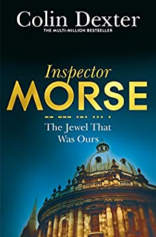 The Jewel That Was Ours (Inspector Morse Series)