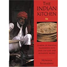 The Indian Kitchen: A Book of Essential Ingredients With over 200 Easy and Authentic Recipes by Monisha Bharadwaj (1999-09-02)