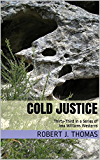 COLD JUSTICE: Thirty-Third in a Series of Jess Williams Westerns (A Jess Williams Western Book 33)