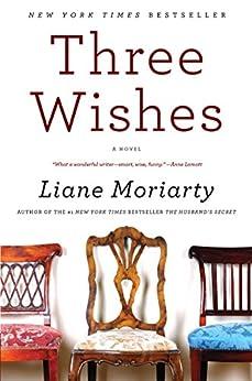 Three Wishes: A Novel von [Moriarty, Liane]