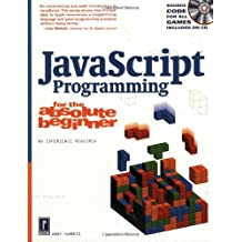 Javascript Programming for the Absolute Beginner (Absolute Beginners) by Andy Harris (28-Jul-2001) Paperback