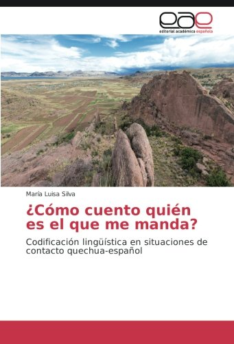 Cmo-cuento-quin-es-el-que-me-manda-Codificacin-lingstica-en-situaciones-de-contacto-quechua-espaol