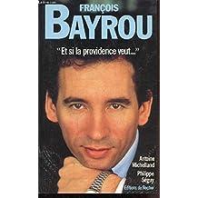 """François Bayrou : """"Et si la Providence veut"""""""