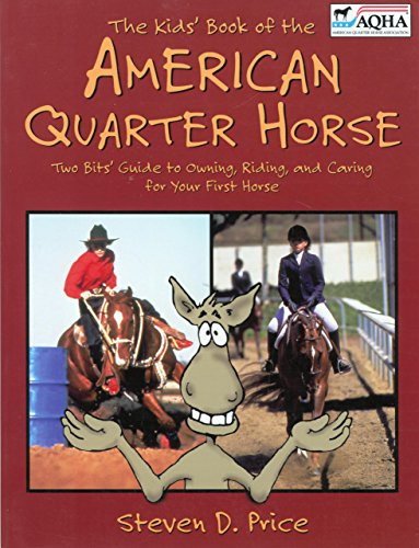 Kids' Book of the American Quarter Horse (American Quarter Horse Association Books) por Steven D. Price