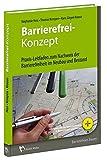 Barrierefrei-Konzept: Praxis-Leitfaden zum Nachweis der Barrierefreiheit im Neubau und Bestand - Stephanie Hess, Thomas Kempen, Hans-Jürgen Krause