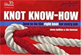 Knot Know-How: How to Tie the Right knot for every job: A New Approach to Mastering Knots and Splices (Wiley Nautical) by Steve Judkins (2003-08-25)