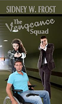The Vengeance Squad by [Frost, Sidney W.]