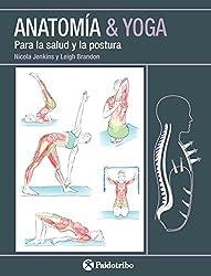 Anatomía & Yoga: Para la salud y la postura (Color) (Spanish Edition)