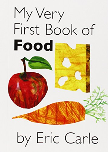 My Very First Book of Food par Eric Carle