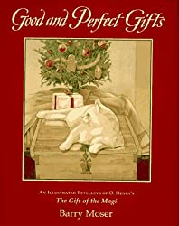 Good and Perfect Gifts: An Illustrated Retelling of O. Henry's the Gift of the Magi by O. Henry (1997-10-01)