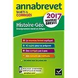 Annales Annabrevet 2017 Histoire Géographie EMC 3e: sujets et corrigés, nouveau brevet
