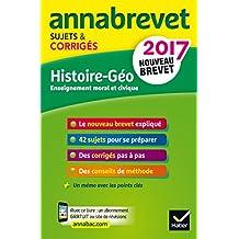 Annales Annabrevet 2017 Histoire Géographie EMC 3e : sujets et corrigés, nouveau brevet (Annabrevet Corrigés)