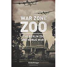 War Zone Zoo: The Berlin Zoo and World War 2