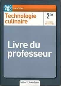 Technologie culinaire 2de bac pro cuisine livre du professeur st phane bonnard - Technologie cuisine bac pro ...