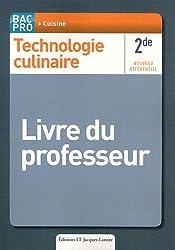 Technologie culinaire 2de Bac Pro cuisine : Livre du professeur