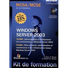 Windows Server 2003 Coffret en 2 volumes : Administration et maintenance d'un environnement Windows Server 2003 ; Mise en oeuvre, administration et ... infrastructure réseau Windows Server 2003 de Dan Holme (17 janvier 2007) Poche