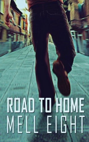 Road to Home: Volume 2 by Mell Eight (2014-01-06)