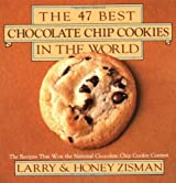 The 47 Best Chocolate Chip Cookies in the World: The Recipes That Won the National Chocolate Chip Cookie Contest by Larry Zisman (1983-10-15)