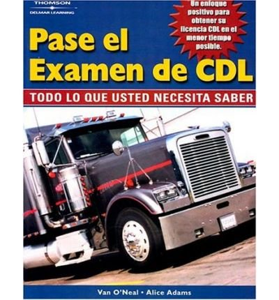 Pass the CDL Exam: Everything You Need to Know (Spanish Edition)[ PASS THE CDL EXAM: EVERYTHING YOU NEED TO KNOW (SPANISH EDITION) ] by Adams, Alice (Author ) on Jul-09-2002 Paperback