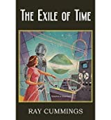 BY Cummings, Ray ( Author ) [ THE EXILE OF TIME ] Jun-2013 [ Paperback ]