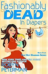 Fashionably Dead in Diapers: Hot Damned Series, Book 4 (Volume 4) by Robyn Peterman (2015-02-14)
